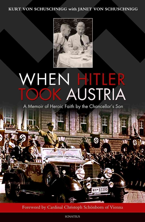 when_hitler_took_austria_a_memoir_of_heroic_faith_by_the_chancellors_son-schuschnigg_kurt_von-17030409-frntl